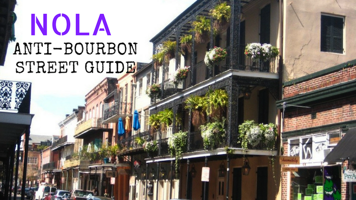 nola-anti-bourbon-street-guide