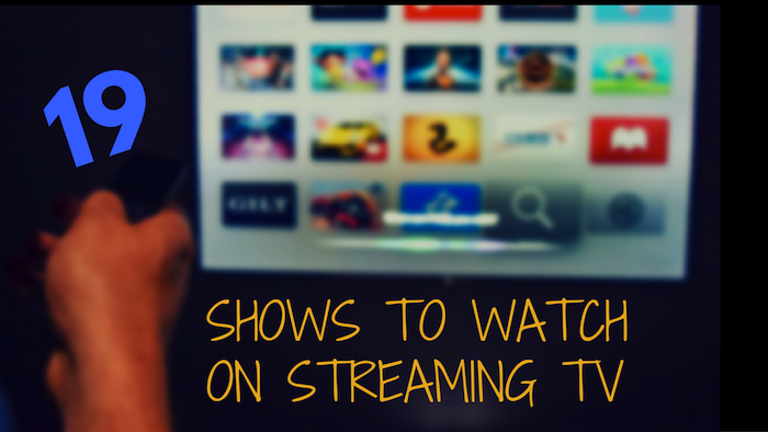 Best Shows to Watch on Streaming TV
